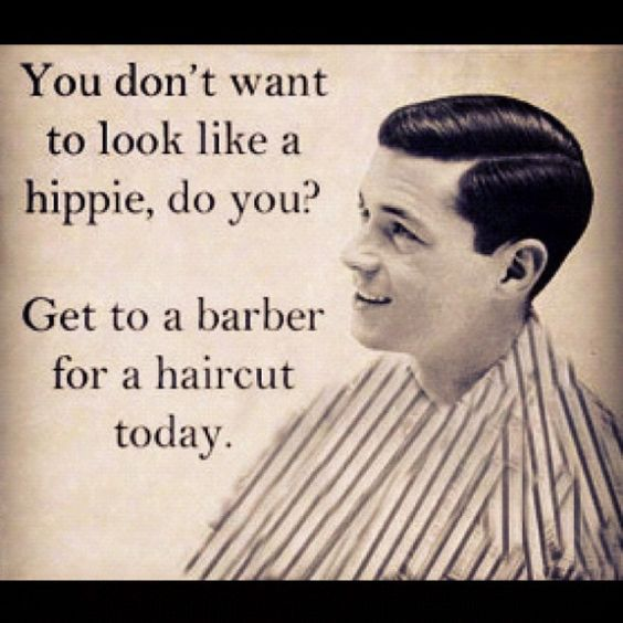 You don't want to look like a hippie, do you?